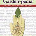 Garden-Pedia by Pamela Bennett and Maria Zampini