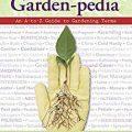 Garden-Pedia by Pamela Bennett and Maria Zampini