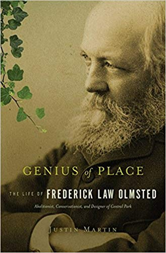 Genius of Place- The Life of Frederick Law Olmsted by Justin Martin