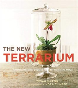 The New Terrarium- Creating Beautiful Displays for Plants and Nature