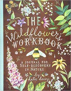 The Wildflower's Workbook byKatie Daisy