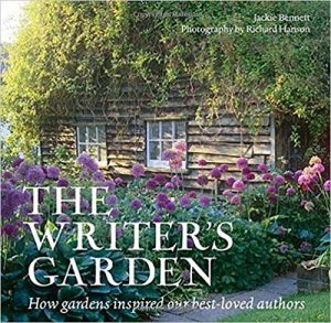 The Writer's Garden- How Gardens Inspired our Best-loved Authors by Jackie Bennett