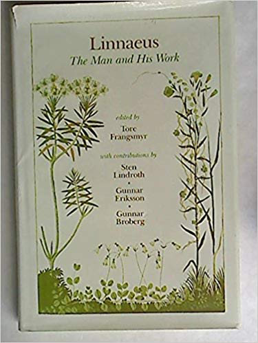Linnaeus: The Man and His Work by Sten Lindroth, Gunnar Eriksson, Gunnar Broberg, Tore Frängsmyr