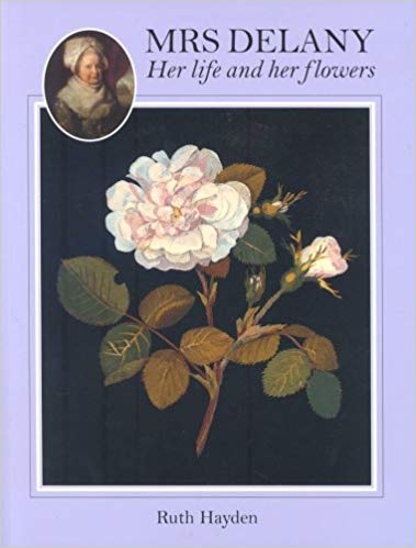 Mrs Delany Her Life and Her Flowers by Ruth Hayden
