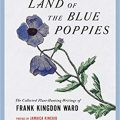 The Land of the Blue Poppies by Frank Kingdon Ward