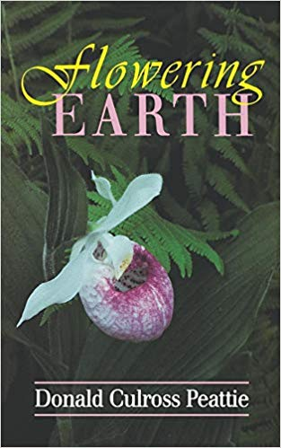 Flowering Earth by Donald Culross Peattie