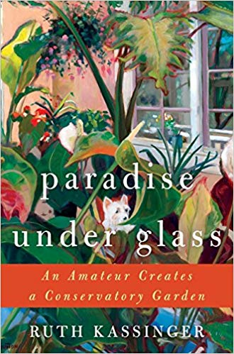 Paradise Under Glass by Ruth Kassinger