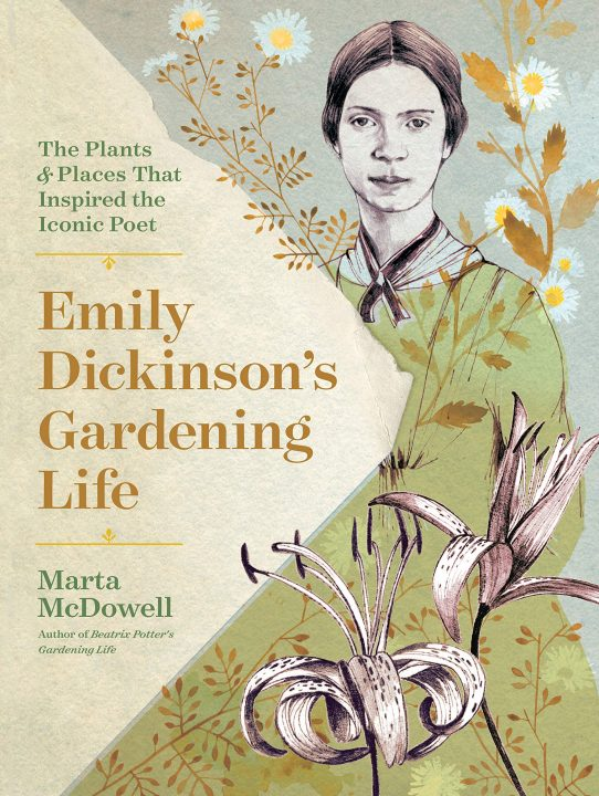 Emily Dickinson's Gardening Life by Marta McDowell