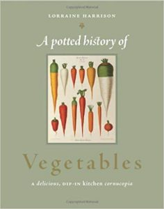 A Potted History of Vegetables by Lorraine Harrison