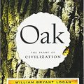 Oak by William Bryant Logan