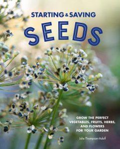 Starting & Saving Seeds by Julie Thompson Adolf
