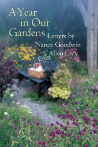 A Year in Our Gardens by Nancy Goodwin and Allen Lacy