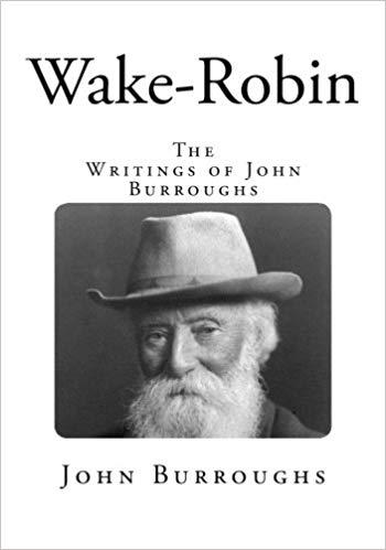 Wake-Robin: The Writings of John Burroughs