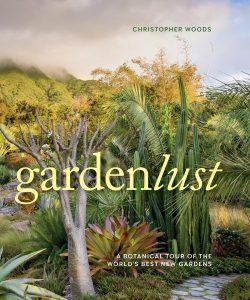 Gardenlust by Christopher Woods