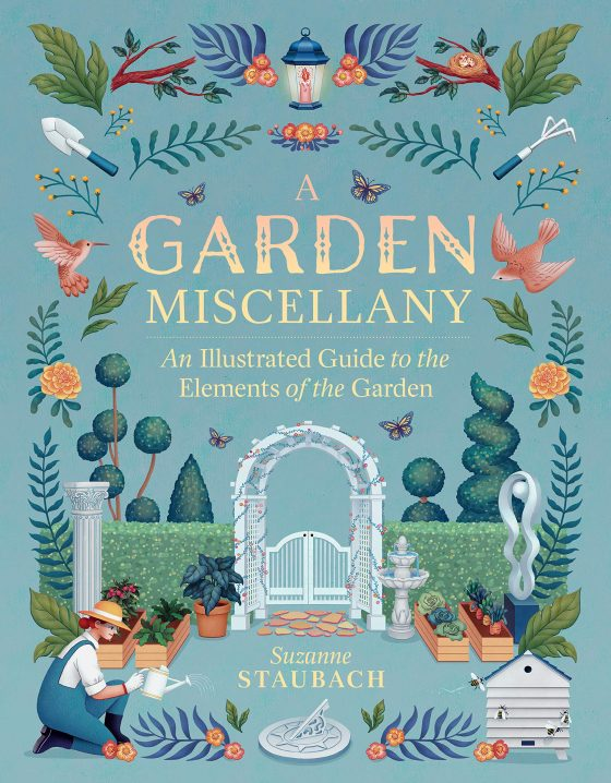 A Garden Miscellany by Suzanne Staubach
