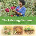 The Lifelong Gardener by Toni Gattone
