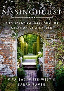 Vita Sackville-West's Sissinghurst by Vita Sackville-West and Sarah Raven