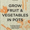 Grow Fruit & Vegetables in Pots by Aaron Bertelsen