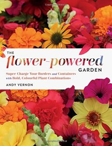 The Flower-Powered Garden by Andy Vernon