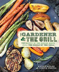 The Gardener & the Grill by Karen Adler and Judith Fertig