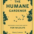 The Humane Gardener by Nancy Lawson