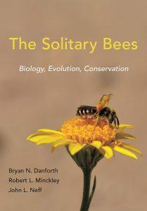 The Solitary Bees by Bryan N. Danforth, Robert L. Minckley, John L. Neff, and Frances Fawcett