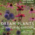 Dream Plants for the Natural Garden by Piet Oudolf and Henk Gerritsen