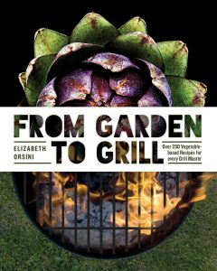 From Garden to Grill by Elizabeth Orsini