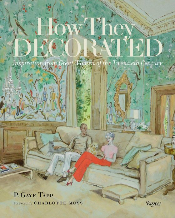 How They Decorated by P. Gaye Tapp and Charlotte Moss