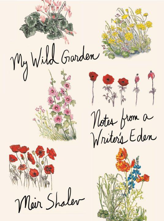 My Wild Garden by Meir Shalev