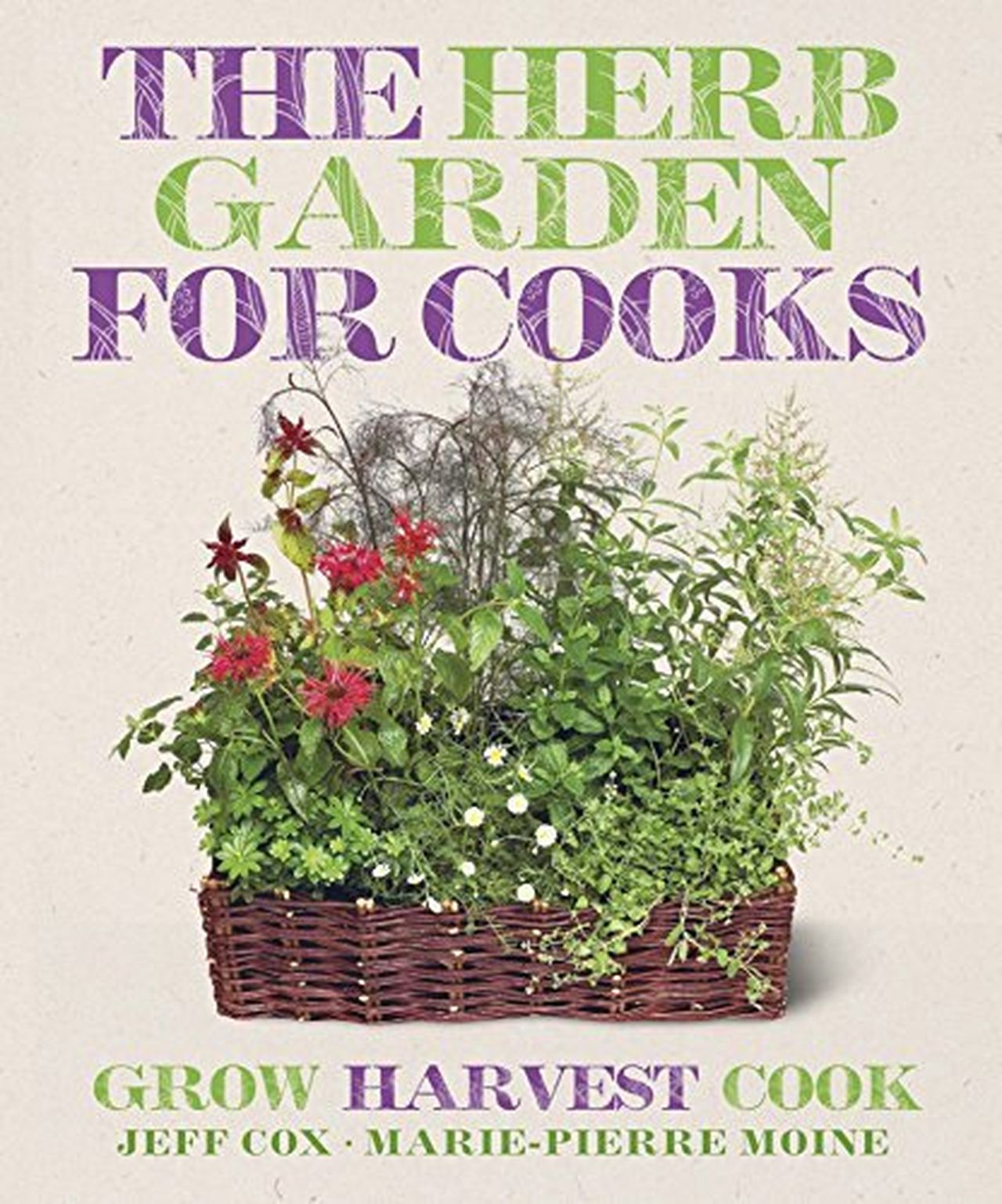 The Cook's Herb Garden by Jeff Cox and Marie-Pierre Moine