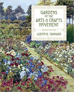 Gardens of the Arts and Crafts Movement by Judith B. Tankard