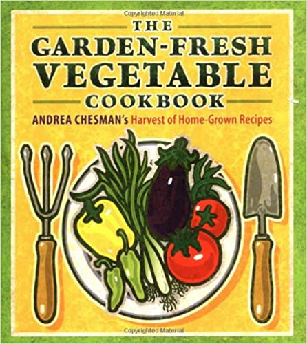 The Garden-Fresh Vegetable Cookbook by Andrea Chesman