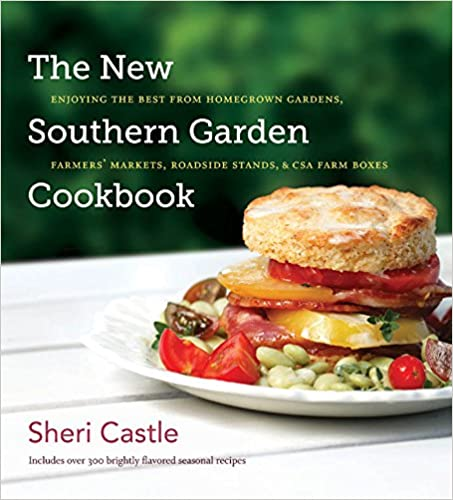 The New Southern Garden Cookbook by Sheri Castle