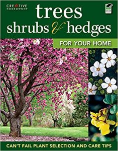 Trees, Shrubs & Hedges for Your Home by Editors of Creative Homeowner