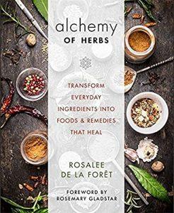 Alchemy of Herbs by Rosalee De La Foret