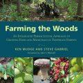 Farming the Woods by Ken Mudge, Steve Gabriel , et al.