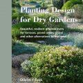 Planting Design for Dry Gardens by Olivier Filippi