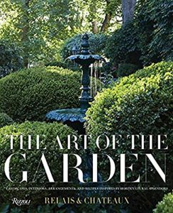 The Art of the Garden by Relais & Châteaux North America