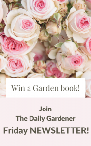 The Daily Gardener Friday Newsletter