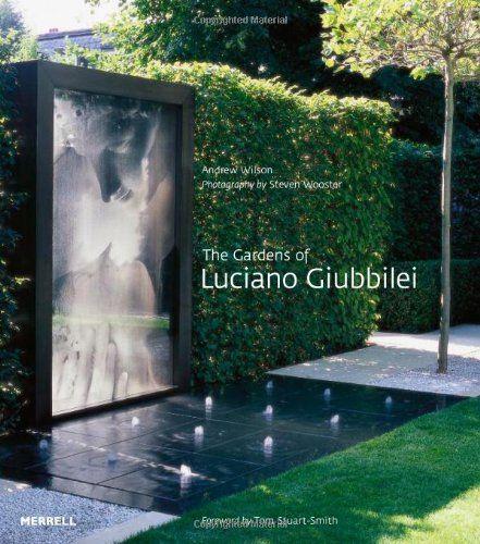 The Gardens of Luciano Giubbilei by Andrew Wilson, Steven Wooster, et al.