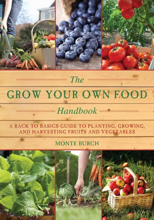The Grow Your Own Food Handbook by Monte Burch