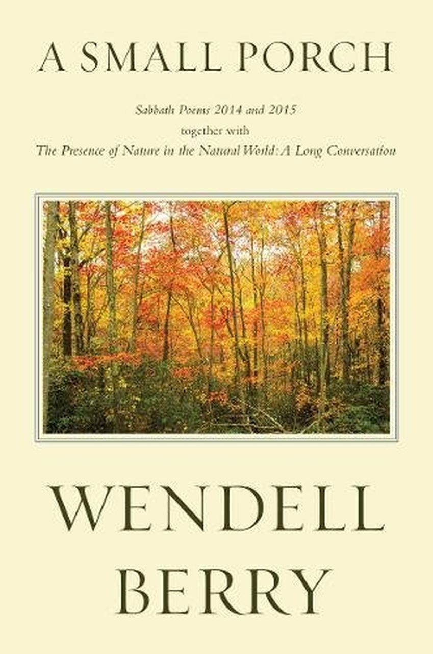 A Small Porch by Wendell Berry
