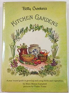 Betty Crocker's Kitchen Gardens by Mary Mason Campbell