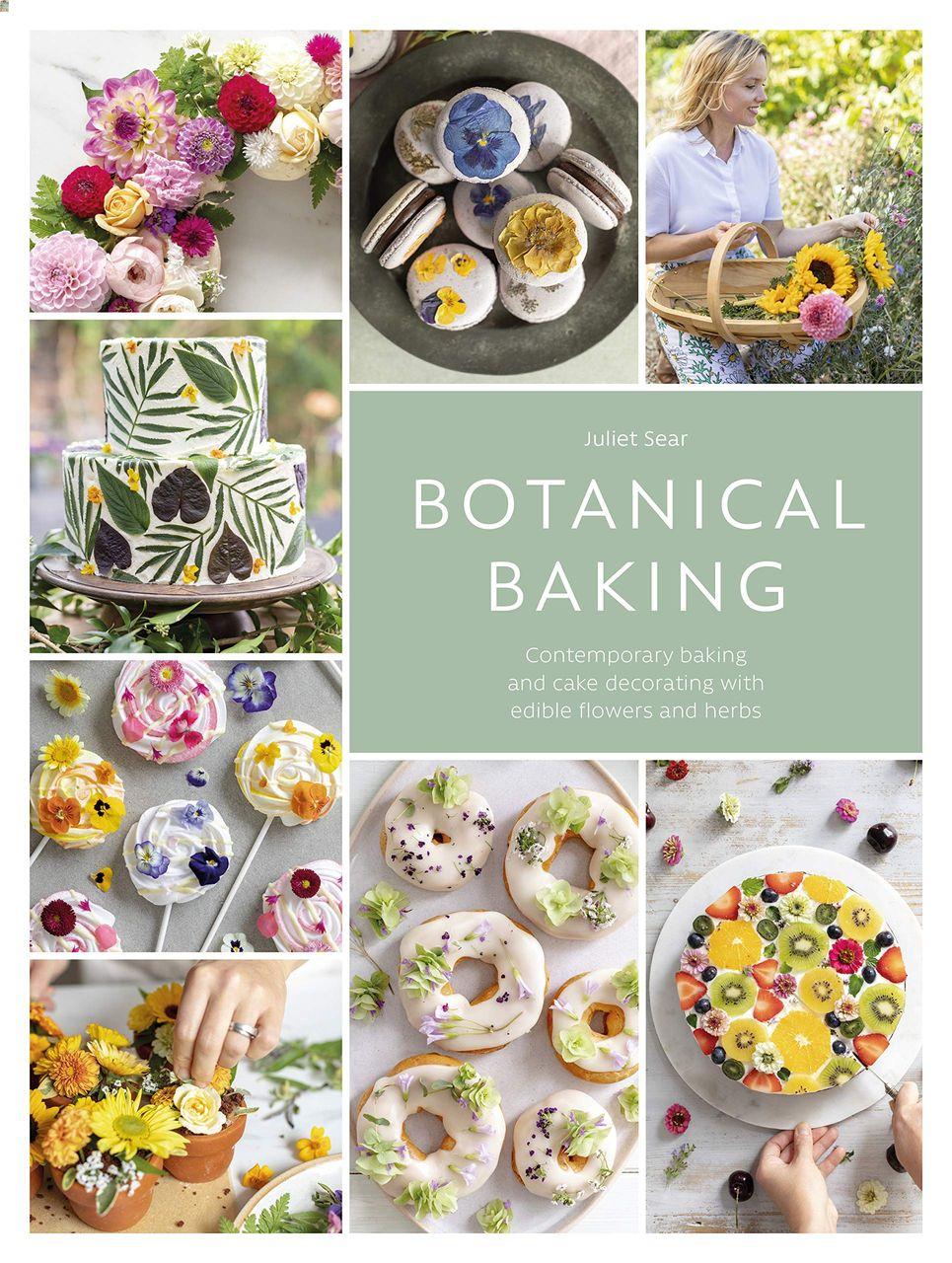 Botanical Baking by Juliet Sear