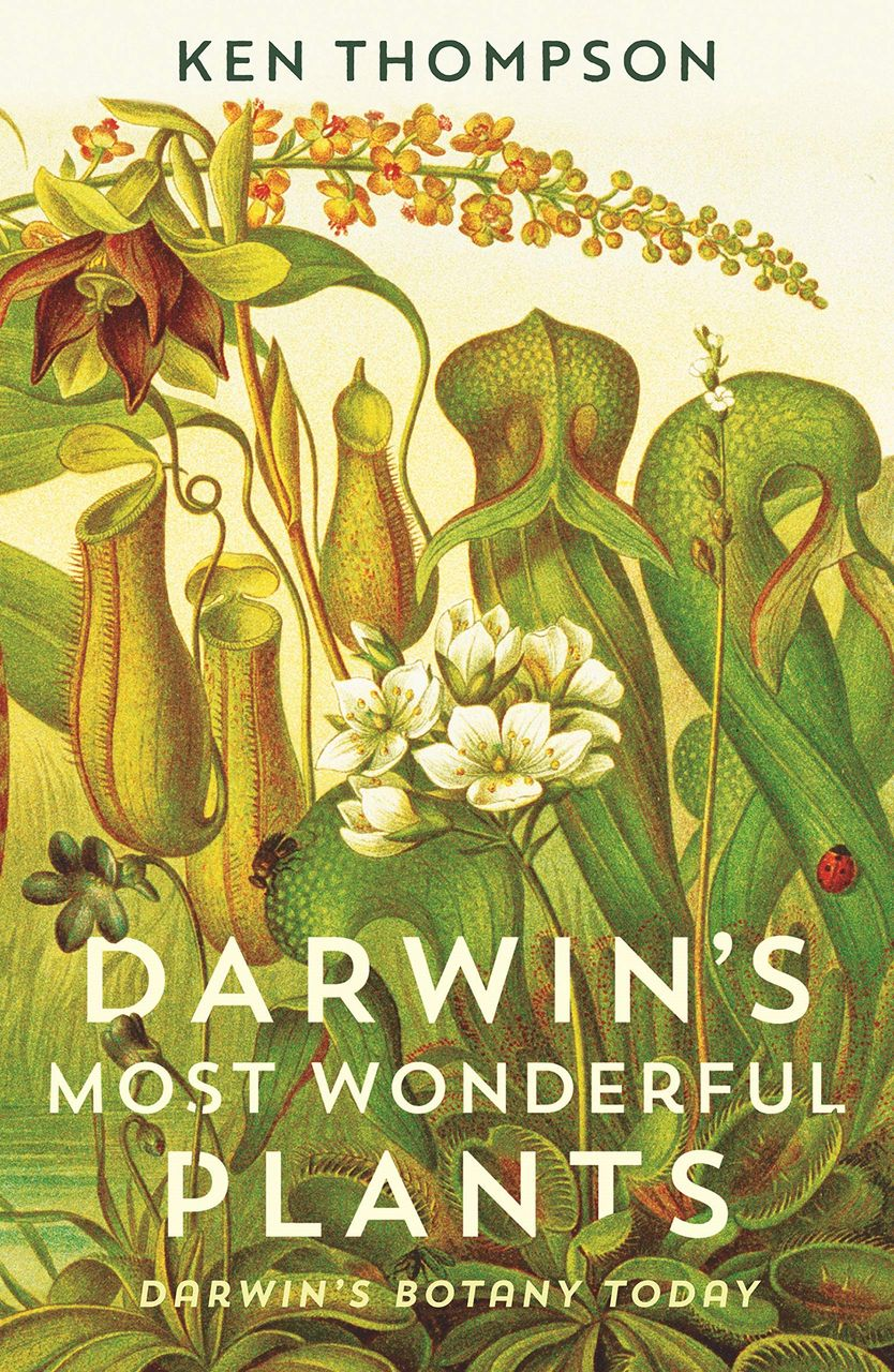 Darwin's Most Wonderful Plants by Ken Thompson