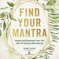 Find Your Mantra by Aysel Gunar