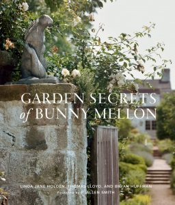 Garden Secrets of Bunny Mellon by Linda Holden