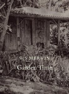 Garden Time by W.S. Merwin