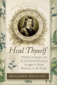 Heal Thyself by Mr. Benjamin Woolley